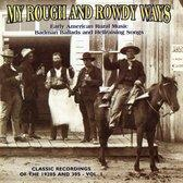My Rough And Rowdy Ways Vol. 1
