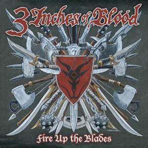 FIRE UP THE BLADES. Audio CD THREE INCHES OF BLOOD (0016861802325)
