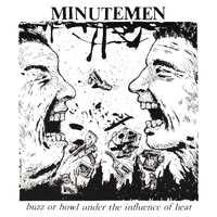BUZZ OR HOWL UNDER THE.. .. INFLUENCE OF HEAT. MINUTEMEN CD