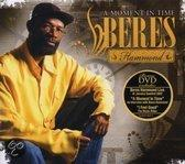 A MOMENT IN TIME -CD+DVD- .. + DVD. DVD BERES HAMMOND CD