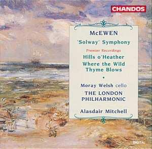 McEwen: Solway Symphony Hills O Heather Where The Wild Thyme Blo