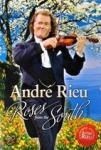 Andre Rieu - Roses From The South