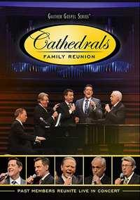 The Cathedrals - Family Reunion: Past Member DVD .. REUNION:PAST