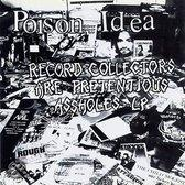 RECORD COLLECTORS ARE.. POTENTIAL ASSHOLES. POISON IDEA Vinyl LP