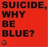 WHY BE BLUE + BONUS CD FEATURES RARE LIVE MATERIAL FROM 1987 -LO