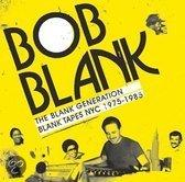 BOB BLANK - THE BLANK.. .. GENERATION // NYC 1975-1985 SCENE. Au