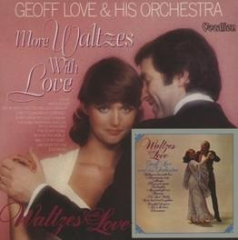 WALTZES WITH LOVE &.. .. MORE LOVE. GEOFF & ORCHESTRA CD