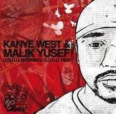GOOD MORNING GOOD.. .. NIGHT: DAWN//KAYNE WEST & MALIK YUSEF PRE