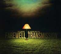 FAREWELL TRANSMISSION * THE MUSIC OF JASON MOLINA *. JASON.=TRIB