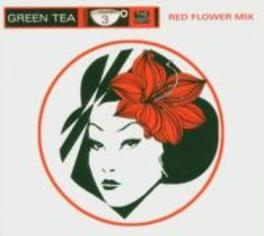 GREEN TEA 3:RED FLOWER MI COMPILED BY DJ RED BUDDHA. Audio CD V/