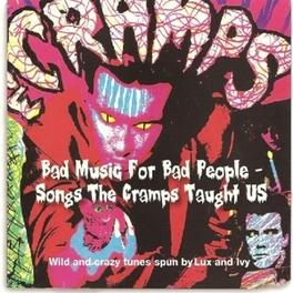 BAD MUSIC FOR BAD.. .. PEOPLE - SONGS THE CRAMPS TAUGHT US. Audi