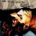 WAKE UP & SMELL CARCASS. CARCASS CD