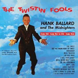 TWISTIN FOOLS. BALLARD HANK & MIDNIGHTERS CD