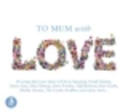 TO MOM WITH LOVE 60 SONGS THAT YOUR WILL LOVE. V/A CD