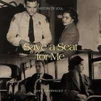 Save A Seat For Me Chronology 3