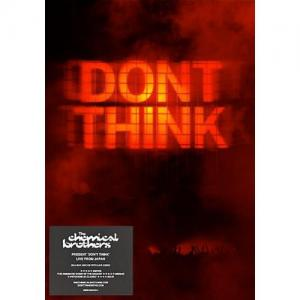 The Chemical Brothers - Don Think