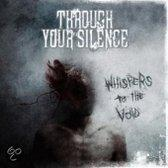 WHISPER TO THE VOID. THROUGH YOUR SILENCE CD