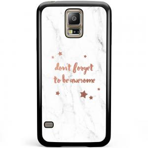 Samsung Galaxy S5 Plus / Neo Hoesje - Don Forget To Be Awesome