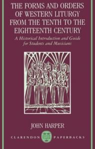 The Forms And Orders Of Western Liturgy From The Tenth To Eighte